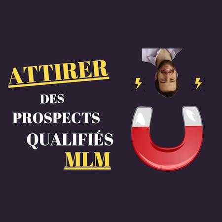 attirer des prospects qualifiés mlm